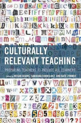 Adams, Megan - Culturally Relevant Teaching: Preparing Teachers to Include All Learners - 9781475834796 - V9781475834796