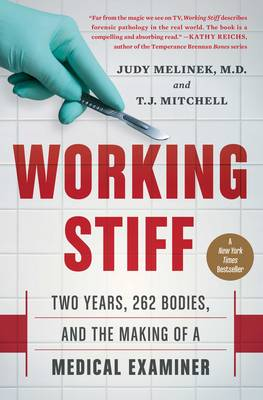 Melinek  MD MD, Judy, Mitchell, T.J. - Working Stiff: Two Years, 262 Bodies, and the Making of a Medical Examiner - 9781476727264 - V9781476727264
