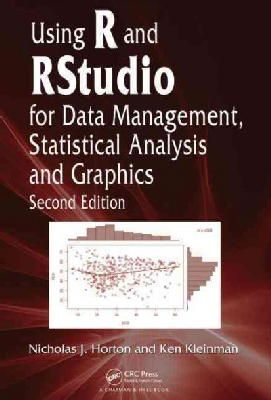 Horton, Nicholas J., Kleinman, Ken - Using R and RStudio for Data Management, Statistical Analysis and Graphics, Second Edition - 9781482237368 - V9781482237368
