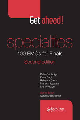 Cartledge, Peter; Watson, Mary; Cairns, Rebecca; Jayaram, Mahesh; Bach, Fiona - Get Ahead! Specialties 100 EMQs for Finals - 9781482253160 - V9781482253160