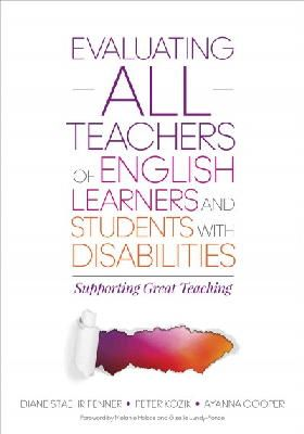 Fenner, Diane Staehr, Kozik, Peter L., Cooper, Ayanna C. - Evaluating ALL Teachers of English Learners and Students With Disabilities: Supporting Great Teaching - 9781483358574 - V9781483358574