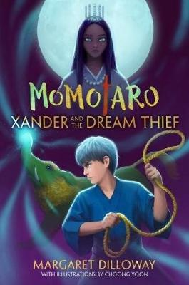 Dilloway, Margaret - Momotaro Xander and the Dream Thief - 9781484724880 - V9781484724880