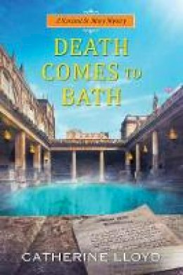 Lloyd, Catherine - Death Comes to Bath (A Kurland St. Mary Mystery) - 9781496702128 - V9781496702128