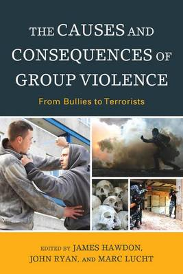 - The Causes and Consequences of Group Violence: From Bullies to Terrorists - 9781498500432 - V9781498500432