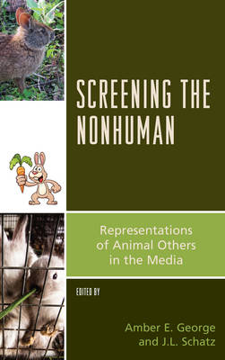 - Screening the Nonhuman: Representations of Animal Others in the Media (Critical Animal Studies and Theory) - 9781498513746 - V9781498513746