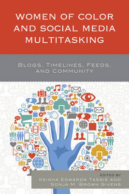 - Women of Color and Social Media Multitasking: Blogs, Timelines, Feeds, and Community - 9781498528474 - V9781498528474
