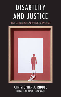 Riddle, Christopher A. - Disability and Justice: The Capabilities Approach in Practice - 9781498536585 - V9781498536585
