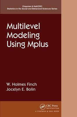 Finch, Holmes, Bolin, Jocelyn - Multilevel Modeling Using Mplus (Chapman & Hall/CRC Statistics in the Social and Behavioral Sciences) - 9781498748247 - V9781498748247