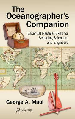 Maul, George - The Oceanographer's Companion: Essential Nautical Skills for Seagoing Scientists and Engineers - 9781498773065 - V9781498773065