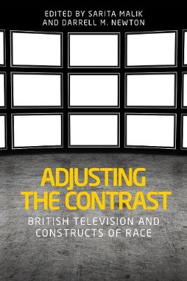- Adjusting the contrast: British television and constructs of race - 9781526100986 - V9781526100986