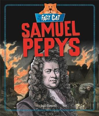 Howell, Izzi - Fact Cat: History: Samuel Pepys - 9781526300973 - V9781526300973