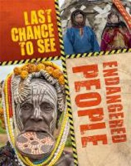 Ganeri, Anita - Endangered People (Last Chance to See) - 9781526302977 - V9781526302977