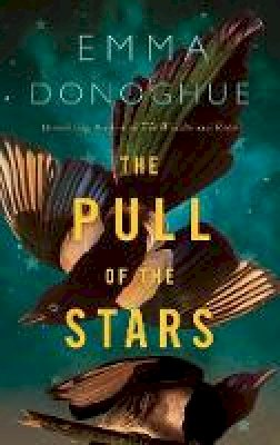 Donoghue, Emma - The Pull of the Stars - 9781529046168 - 9781529046168