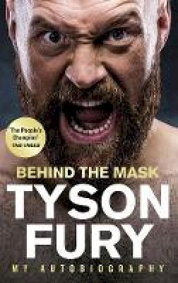 Tyson Fury - Behind the Mask: My Autobiography - 9781529124866 - 9781529124866