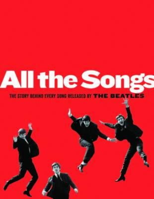 Margotin, Philippe, Guesdon, Jean-Michel - All The Songs: The Story Behind Every Beatles Release - 9781579129521 - V9781579129521