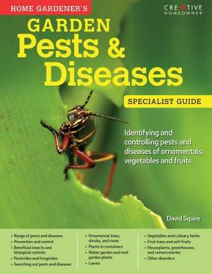 Squire, David - Home Gardener's Pests and Diseases - 9781580117791 - V9781580117791