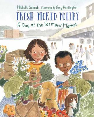 Schaub, Michelle - Fresh-Picked Poetry: A Day at the Farmers' Market - 9781580895477 - V9781580895477