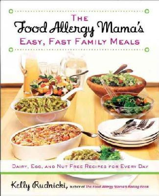 Rudnicki, Kelly - The Food Allergy Mama's Easy, Fast Family Meals - 9781583335000 - V9781583335000