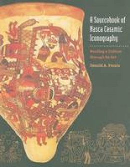 Proulx, Donald A. - A Sourcebook of Nasca Ceramic Iconography: Reading a Culture through Its Art - 9781587298295 - V9781587298295