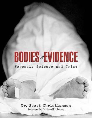 Christianson, Scott, Levine, Lowell - Bodies of Evidence: Forensic Science and Crime - 9781592285808 - KRF0027878