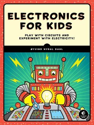 Dahl - Electronics for Kids: Play with Simple Circuits and Experiment with Electricity! - 9781593277253 - V9781593277253