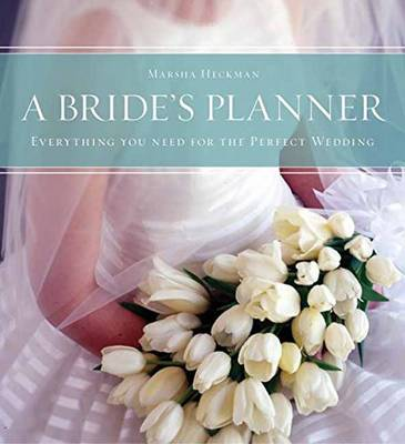 Heckman, Marsha - A Bride's Planner: Organizer, Journal, Keepsake for the Year of the Wedding - 9781599621364 - V9781599621364