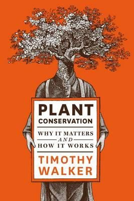 Walker, Timothy - Plant Conservation - 9781604692600 - V9781604692600