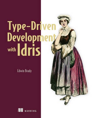 Brady, Edwin - Type-driven Development with Idris - 9781617293023 - V9781617293023