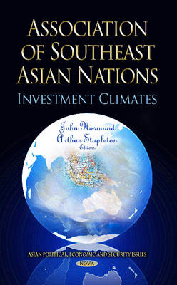 NORMAND J - Association of Southeast Asian Nations: Investment Climates (Asian Political, Economic and Security Issues) - 9781628085327 - V9781628085327