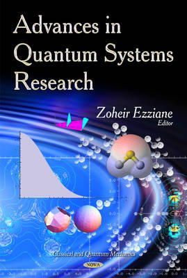 EZZIANE Z - Advances in Quantum Systems Research (Classical and Quantum Mechanics) - 9781629486451 - V9781629486451