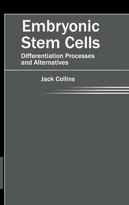- Embryonic Stem Cells: Differentiation Processes and Alternatives - 9781632421234 - V9781632421234