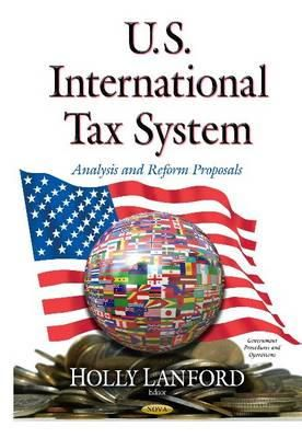 Holly Lanford - U.s. International Tax System: Analysis and Reform Proposals - 9781633219762 - V9781633219762