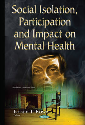 Rowe, Kristin T - Social Isolation, Participation and Impact on Mental Health - 9781634825054 - V9781634825054
