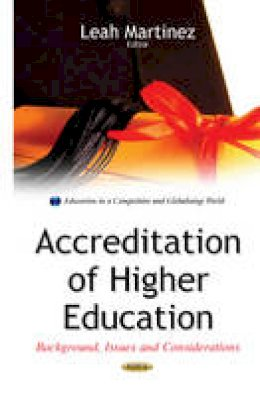 Martinez, Leah - Accreditation of Higher Education: Background, Issues and Considerations - 9781634828673 - V9781634828673