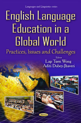 Wong, LapTuen - English Language Education in a Global World: Practices, Issues and Challenges (Languages and Linguistics) - 9781634834971 - V9781634834971