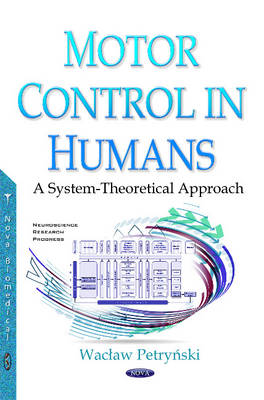 Petrynski, Waclaw - Motor Control in Humans: A System-Theoretical Approach (Neuroscience Research Progress) - 9781634850360 - V9781634850360