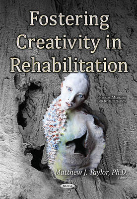 Matthew J Taylor - Fostering Creativity in Rehabilitation (Physical Medicine and Rehabilitation) - 9781634851183 - V9781634851183
