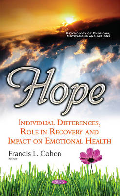 Francis L Cohen - Hope: Individual Differences, Role in Recovery and Impact on Emotional Health (Psychology of Emotions, Motivation and Action) - 9781634857031 - V9781634857031