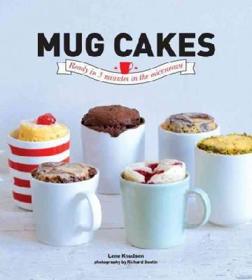 Knudsen, Lene - Mug Cakes: Ready In 5 Minutes in the Microwave - 9781742708553 - V9781742708553