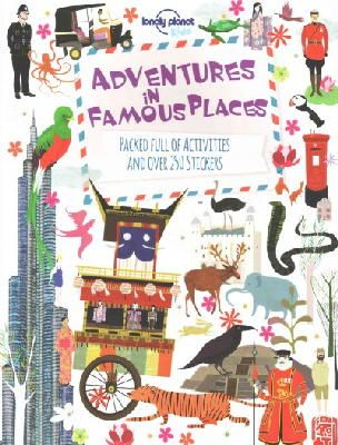 Lonely Planet Kids - Adventures in Famous Places: Packed Full of Activities and Over 250 Stickers (Lonely Planet Kids) - 9781743607794 - V9781743607794