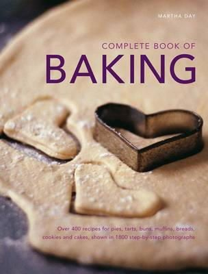 Day, Martha - Complete Book of Baking: Over 400 recipes for pies, tarts, buns, muffins, cookies and cakes, shown in 1800 step-by-step photographs - 9781780191898 - V9781780191898