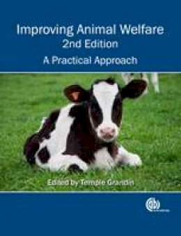 Grandin, Temple - Improving Animal Welfare: A Practical Approach - 9781780644684 - V9781780644684