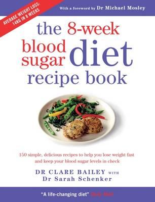 The 8 week blood sugar diet recipe book bailey clare 9781780722931 the 8 week blood sugar diet recipe book forumfinder Choice Image