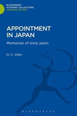 Allen, George Cyril - Appointment in Japan: Memories of Sixty Years (Bloomsbury Academic Collections) - 9781780939544 - V9781780939544