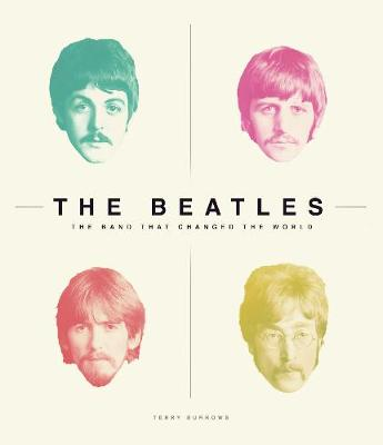 Burrows, Terry - The Beatles: The Band That Changed the World - 9781780979298 - KRA0001909