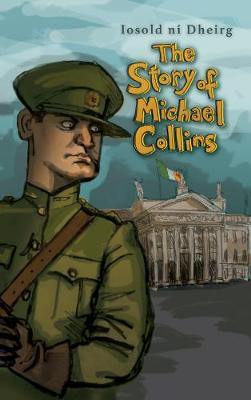 Dheirg, Iosold Ni - The Story of Michael Collins - 9781781174913 - V9781781174913