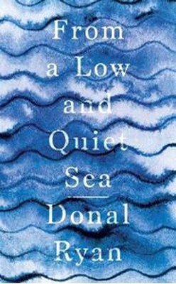 Ryan, Donal - From a Low and Quiet Sea - 9781781620304 - V9781781620304