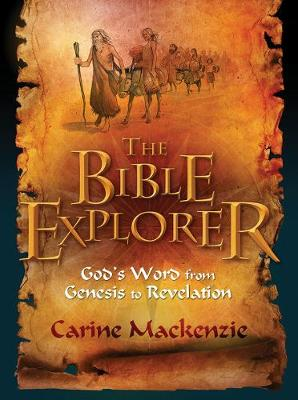 MacKenzie, Carine - Bible Explorer: God's Word from Genesis to Revelation - 9781781913017 - V9781781913017