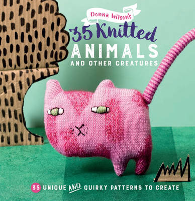 Wilson, Donna - 35 Knitted Animals and Other Creatures - 9781782493419 - V9781782493419