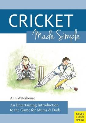 Ann Waterhouse - Cricket Made Simple: An Entertaining Introduction to the Game for Mums & Dads - 9781782550792 - V9781782550792